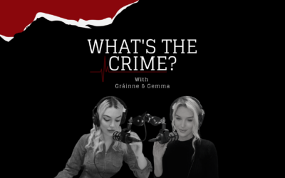The 'What's the Crime?' podcast by Gráinne and Gemma Gallanagh